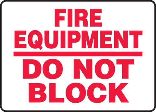 Fire Equipment Do Not Block - Adhesive Dura-Vinyl - 7'' X 10''