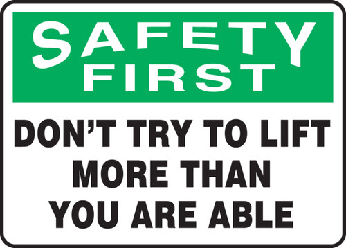 Safety First - Don't Try To Lift More Than You Are Able