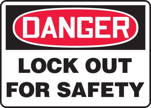 Danger - Danger Lockout For Safety - .040 Aluminum - 7'' X 10''