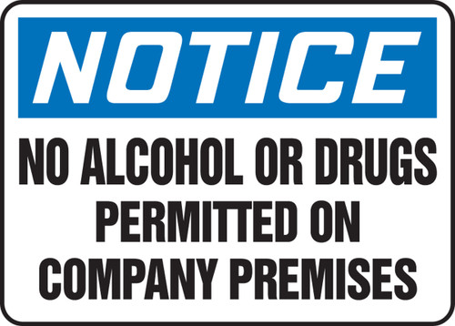 Notice - No Alcohol Or Drugs Permitted On Company Premises - Plastic - 7'' X 10''