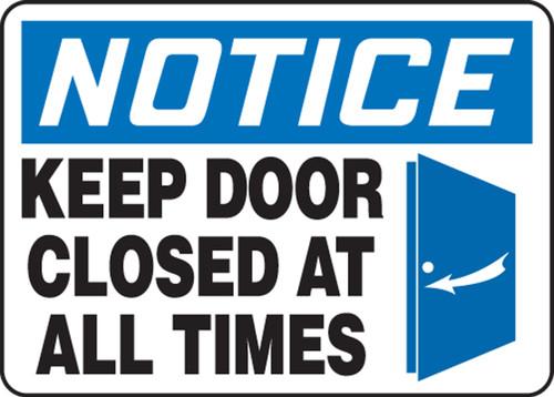 Notice - Keep Door Closed At All Times (W/Graphic) - Dura-Fiberglass - 10'' X 14''