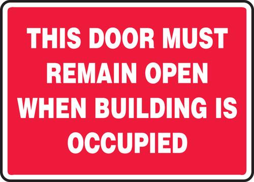 This Door Must Remain Open When Building Is Occupied
