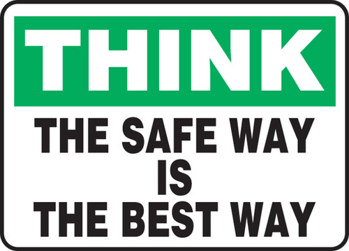 Think - The Safe Way Is The Best Way - Adhesive Dura-Vinyl - 10'' X 14''