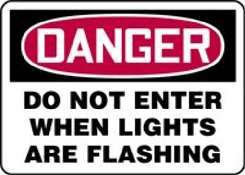 Danger - Do Not Enter When Lights Are Flashing