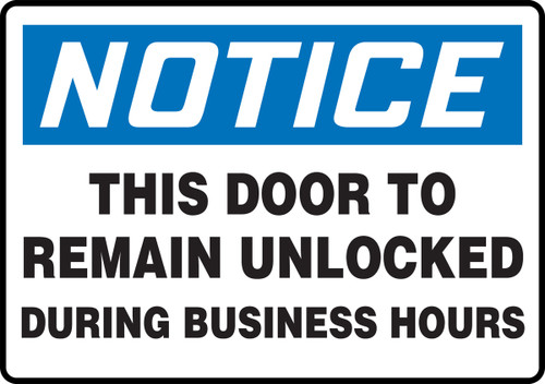 Notice - This Door To Remain Unlocked During Business Hours - Plastic - 7'' X 10''