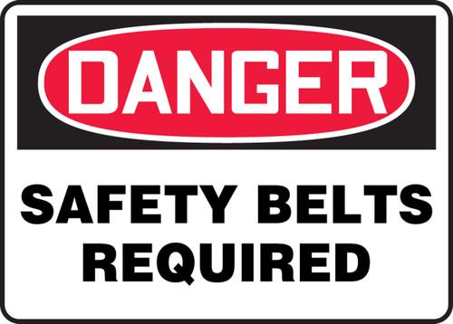 Danger - Safety Belts Required - Adhesive Dura-Vinyl - 10'' X 14''