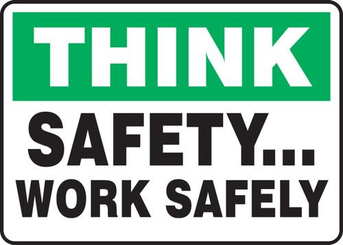 Think - Safety... Work Safely - Adhesive Dura-Vinyl - 10'' X 14''