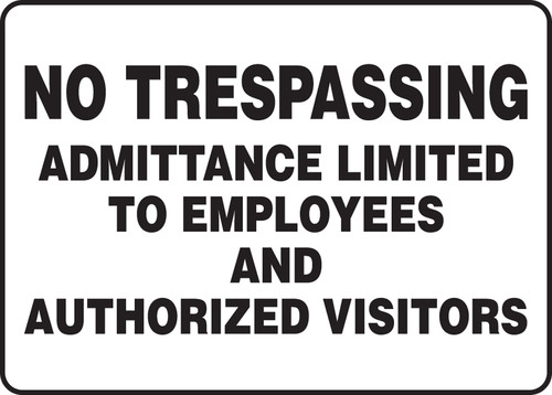 No Trespassing Admittance Limited To Employees And Authorized Visitors - Re-Plastic - 10'' X 14''