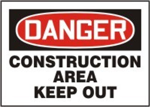 Danger - Construction Area Keep Out