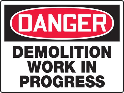 Danger - Demolition Work In Progress - .040 Aluminum - 18'' X 24''