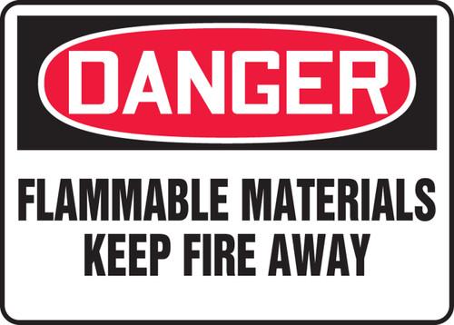 Danger - Flammable Materials Keep Fire Away - Dura-Plastic - 10'' X 14''