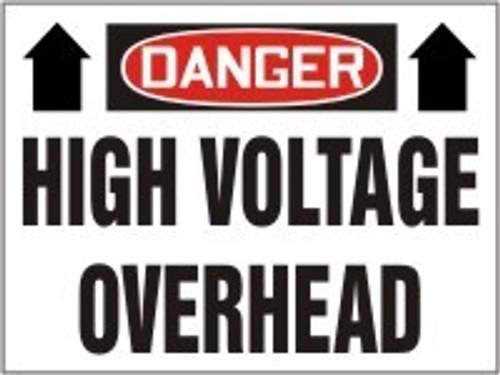 Danger - Danger High Voltage Overhead