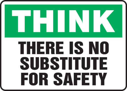 Think - There Is No Substitute For Safety - Adhesive Vinyl - 10'' X 14''