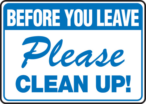 Before You Leave Please Clean Up!