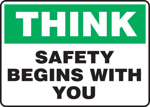 Think - Safety Begins With You - Adhesive Dura-Vinyl - 10'' X 14''