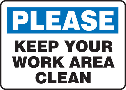 Please Keep Your Work Area Clean