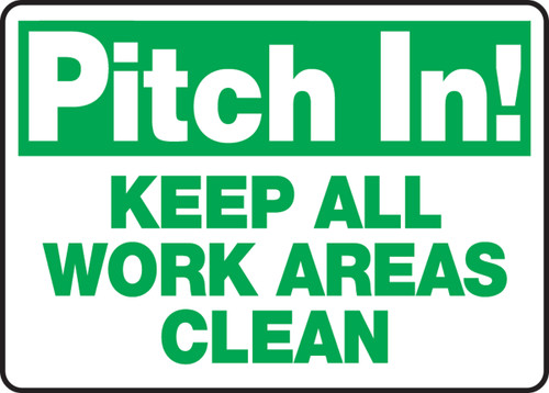 Pitch In! Keep All Work Areas Clean