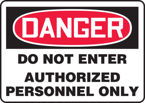 Danger - Do Not Enter Authorized Personnel Only - Dura-Plastic - 14'' X 20''