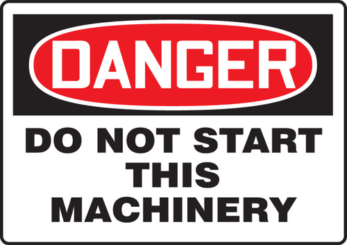 Danger - Do Not Start This Machinery - Dura-Fiberglass - 7'' X 10''