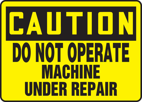 Caution - Do Not Operate Machine Under Repair