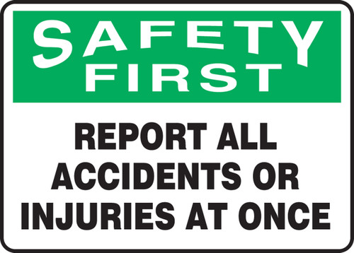 Safety First - Report All Accidents Or Injuries At Once