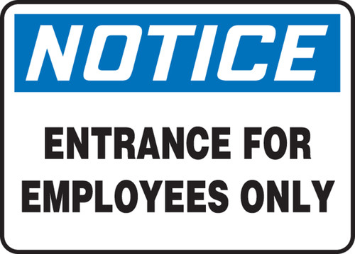 Notice - Entrance For Employees Only - Dura-Fiberglass - 7'' X 10''