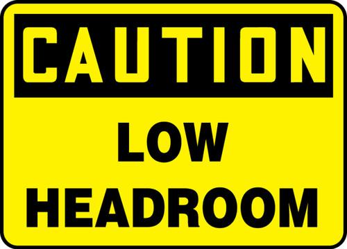 Caution - Low Headroom - Dura-Plastic - 14'' X 20''