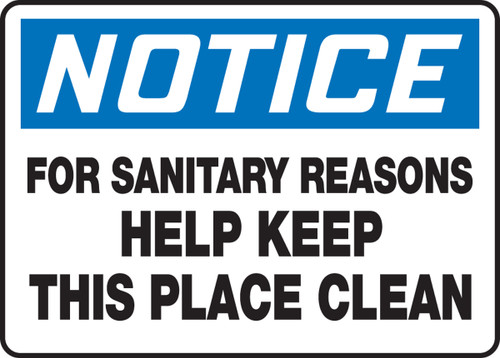 Notice - For Sanitary Reasons Help Keep This Place Clean