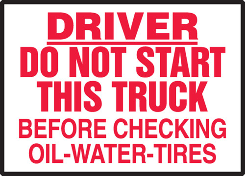 Driver Do Not Start This Truck Before Checking Oil-water-tires