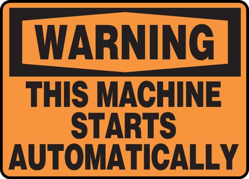 Warning - This Machine Starts Automatically - Plastic - 7'' X 10''