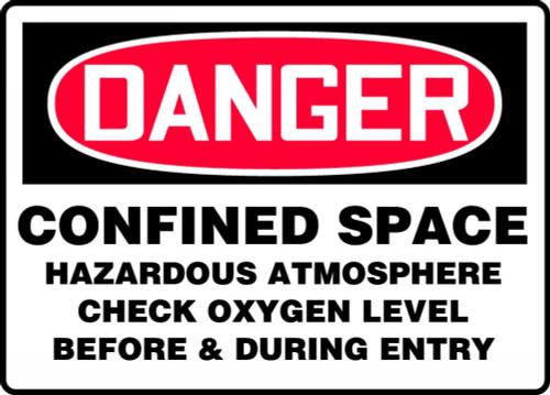 Danger - Confined Space Hazardous Atmosphere Check Oxygen Level Before & During Entry - .040 Aluminum - 7'' X 10''