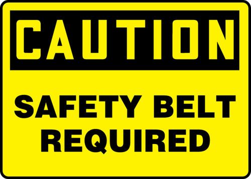 Caution - Safety Belt Required - Adhesive Dura-Vinyl - 10'' X 14''