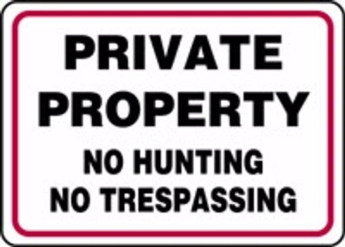 Private Property No Hunting No Trespassing