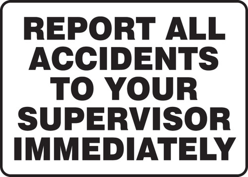 Report All Accidents To Our Supervisor Immediately - Adhesive Dura-Vinyl - 10'' X 14''