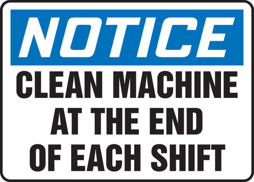 Notice - Clean Machine At The End Of Each Shift