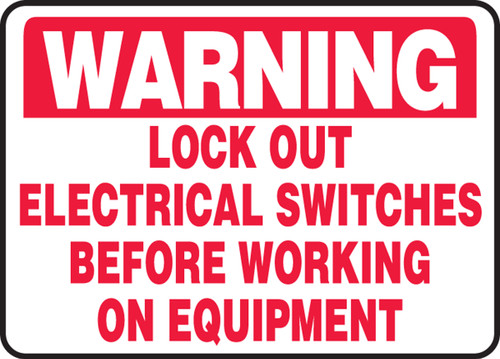 Warning - Lock Out Electrical Switches Before Working On Equipment - Adhesive Dura-Vinyl - 10'' X 14''