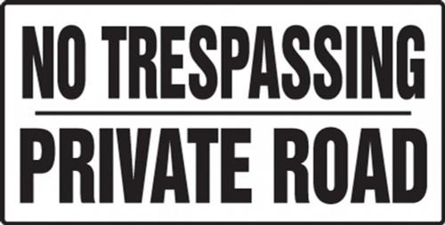 No Trespassing Private Road - Dura-Fiberglass - 12'' X 24''