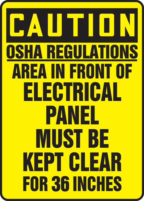 Caution - Osha Regulations Area In Front Electrical Panel Must Be Kept Clear For 36 Inches - Adhesive Dura-Vinyl - 14'' X 10''