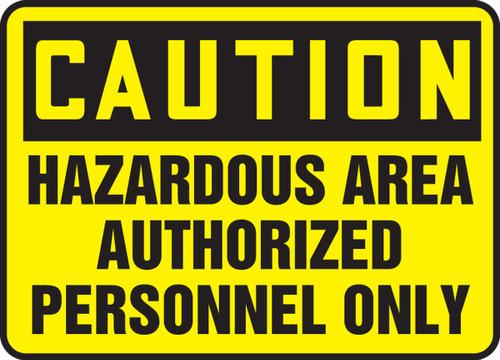 Caution - Hazardous Area Authorized Personnel Only - Plastic - 14'' X 20''