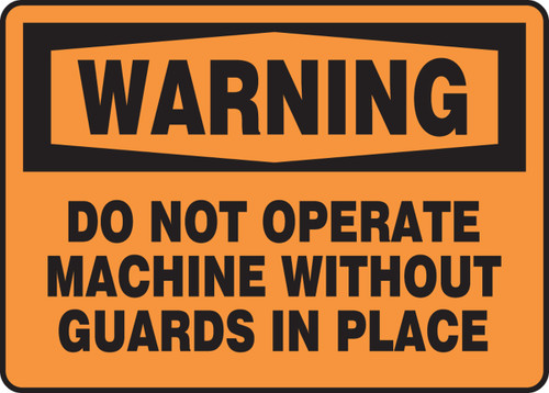 Warning - Do Not Operate Machine Without Guards In Place - Adhesive Dura-Vinyl - 7'' X 10''