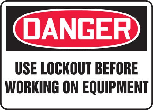 Danger - Use Lockout Before Working On Equipment - Dura-Fiberglass - 10'' X 14''