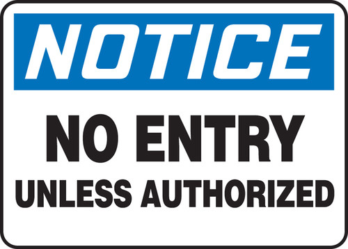 Notice - No Entry Unless Authorized - Re-Plastic - 10'' X 14''