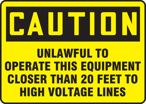 Caution - Caution Unlawful To Operate This Equipment Closer Than 20 Feet To High Voltage Lines - Re-Plastic - 10'' X 14''