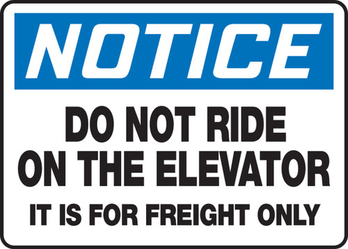 Notice - Do Not Ride On The Elevator It Is For Freight Only