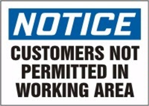 Notice - Customers Not Permitted In Working Area