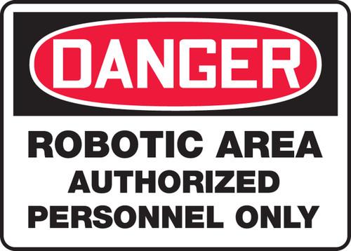 Danger - Robotic Area Authorized Personnel Only - Adhesive Dura-Vinyl - 7'' X 10''