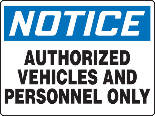 Notice - Authorized Vehicles And Personnel Only - Adhesive Dura-Vinyl - 18'' X 24''