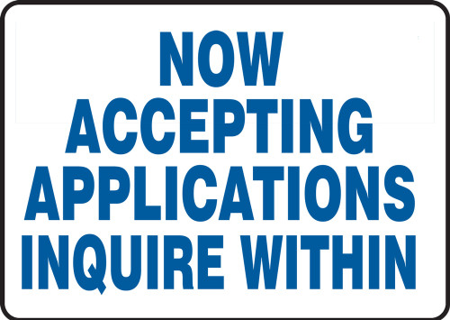 Now Accepting Applications Inquire Within