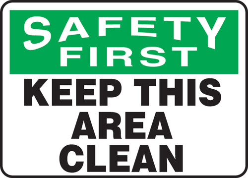 Safety First - Keep This Area Clean - Dura-Fiberglass - 10'' X 14''