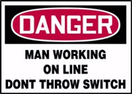 Danger - Man Working On Line Don't Throw Switch